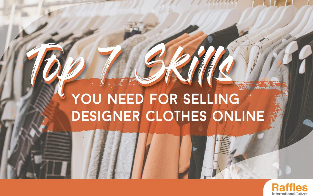 Top 7 Skills and General Requirements For Selling Designer Clothes Online