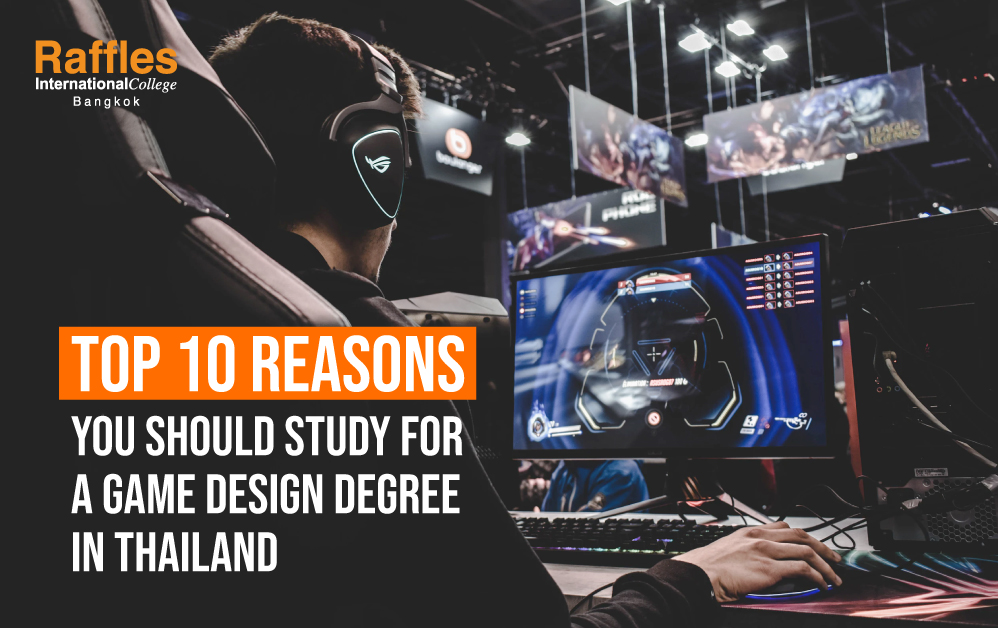 TOP 10 REASONS you should study for a game design degree in Thailand